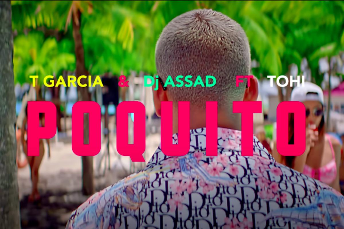Videoclip T Garcia & DJ Assad Ft. Tohi 'Poquito'